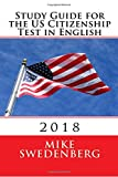 Study Guide for the US Citizenship Test in English: 2018 (Study Guide for the US Citizenship Test Annotated)