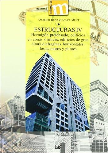 Estructuras IV: Hormigón pretensado, edificios en zonas sísmicas, edificios de gran altura, diafragmas horizontales, losas, muros y pilotes.