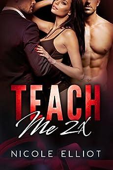 Teach Me 2x by [Elliot, Nicole]