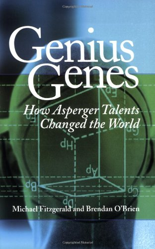 Genius Genes: How Asperger Talents Changed the World