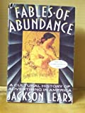 Fables of Abundance, Jackson T. Lears, 0465090761