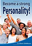 Become a strong Personality