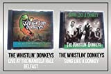 The Whistlin' Donkeys 2CD PACK Sung Like a Donkey & Live At The Mandela Hall
