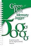 lean green belt - The Green Belt Memory Jogger: The Green Belt Memory Jogger: A Pocket Guide for Six SIGMA DMAIC Success
