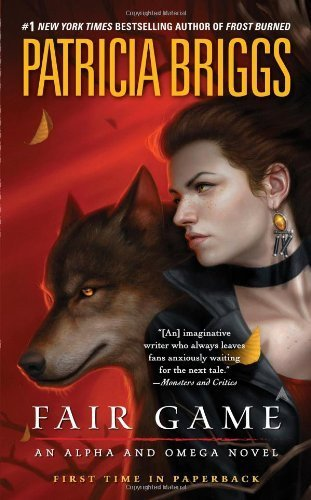 Fair Game (Alpha And Omega) by Briggs, Patricia (2013) Mass Market Paperback
