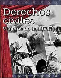 Derechos Civiles: Viajeros de la Libertad Civil Rights