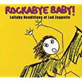 Rockabye Baby! Lullaby Renditions of Led Zeppelin [Import allemand]