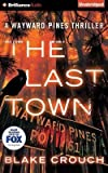 [ The Last Town (Wayward Pines) by Crouch, Blake ( Author ) Jul-2014 Compact Disc ]