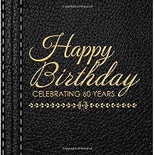 Happy Birthday Celebrating 60 Years: 60th Birthday Guest Book, Black Message Book, Keepsake, Memory Book