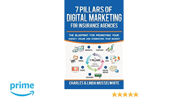 7 pillars of digital marketing for insurance agencies the blueprint 7 pillars of digital marketing for insurance agencies the blueprint for promoting your agency online and dominating your market charles musselwhite malvernweather Choice Image
