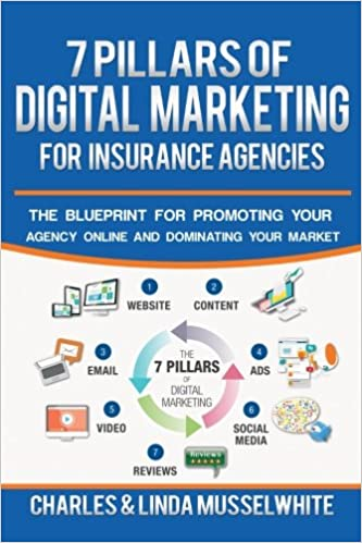 7 pillars of digital marketing for insurance agencies the blueprint 7 pillars of digital marketing for insurance agencies the blueprint for promoting your agency online and dominating your market charles musselwhite malvernweather Gallery