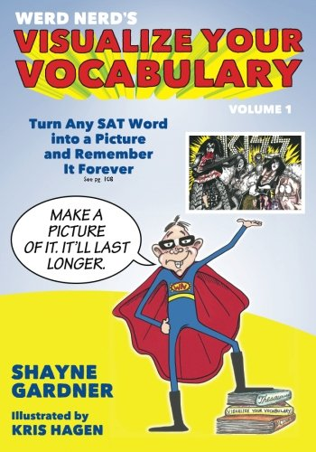 Visualize Your Vocabulary: Turn Any SAT Word into a Picture and Remember It Forever (Volume 1) [Shayne Gardner] (Tapa Blanda)