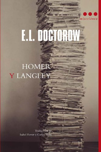Homer Y Langley (Miscelánea) por E.L. Doctorow