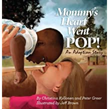 Mommy's Heart Went POP! by Christina Kyllonen (2012-05-25)