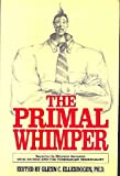 The Primal Whimper : More Readings from the Journal of Polymorphous Perversity, , 0898623774