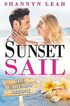 Sunset Sail (The Caliendo Resort: : A Small-Town Beach Romance) by [Leah, Shannyn]