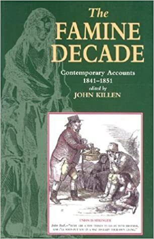 The Famine Decade: Contemporary Accounts, 1841-1851 (1996-04-01)