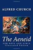 The Aeneid for Boys and Girls, Alfred Church, 1482034336