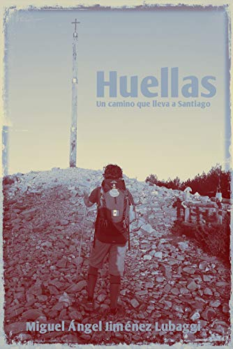 Huellas: Un camino que lleva a Santiago (Spanish Edition) by [Jiménez Lubaggi