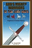 God's Mighty Warriors in the Last Days, Donald- Bell, 1490839755
