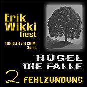 Fehlzündung (Hügel: Die Falle 2)   Erik Wikki