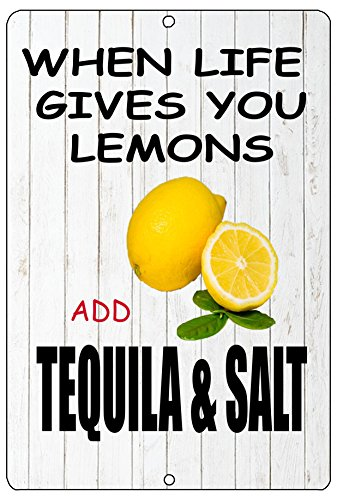 Rogue River Tactical Funny When Life Gives You Lemons Sign Metal Tin Sign Home BAr Kitchen Add Tequila & (Lemon Tequila)