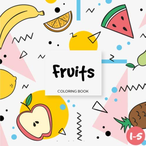 - Fruits Coloring Book: Fruits Coloring Book For Smart Toddlers & Little Kids:  Preschool Coloring Book With Fruits To Color For Ages 1-3, 2-5  (Preschool Coloring Books): Librairy RG, Smart: 9781697319408: Amazon.com:  Books