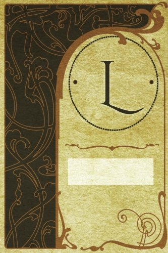 "Download Monogram ""L"" Journal: Blank Notebook Diary Log (Monogram NouveauTwo 365 Lined) (Volume 12) PDF"