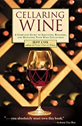Cellaring Wine: A Complete Guide to Selecting, Building, and Managing Your Wine Collection (English Edition)