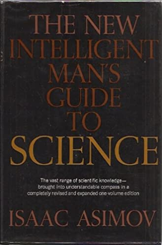 the new intelligent man s guide to science isaac asimov rh amazon com asimov's new guide to science 1993 isaac asimov pdf asimov's new guide to science 1993 isaac asimov pdf