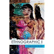 The Ethnographic I: A Methodological Novel about Autoethnography (Ethnographic Alternatives Book 13) (English Edition)