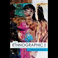 The Ethnographic I: A Methodological Novel about Autoethnography (Ethnographic Alternatives Book 13)