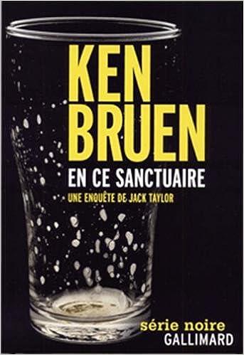 Ken Bruen - En ce sanctuaire: Une enquête de Jack Taylor sur Bookys