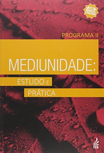 Mediunidade. Estudo e Prática. Programa 2