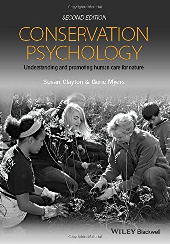 Conservation Psychology  Understanding And Promoting Human Care For Nature
