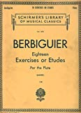 img - for Berbiguier - Eighteen Exercises or Etudes for the Flute (Shirmer's Library of Musical Classics Vol. 1495) book / textbook / text book