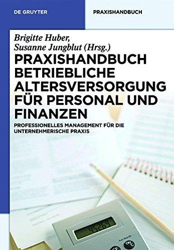 Praxishandbuch Betriebliche Altersversorgung und Zeitwertkonten: Professionelles Management  für die unternehmerische Praxis (De Gruyter Praxishandbuch) (German Edition)