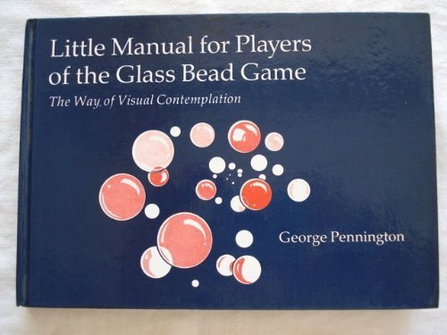 - Little Manual for Players of the Glass Bead Game: The Way of Visual Contemplation