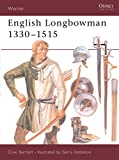 English Longbowman 1330–1515 (Warrior)