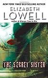 The Secret Sister, Elizabeth Lowell, 0060511109