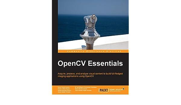 OpenCV Essentials (English Edition) eBook: Oscar Deniz Suarez, Mª del Milagro Fernández Carrobles, Noelia Vállez Enano, Gloria Bueno García, Ismael Serrano ...
