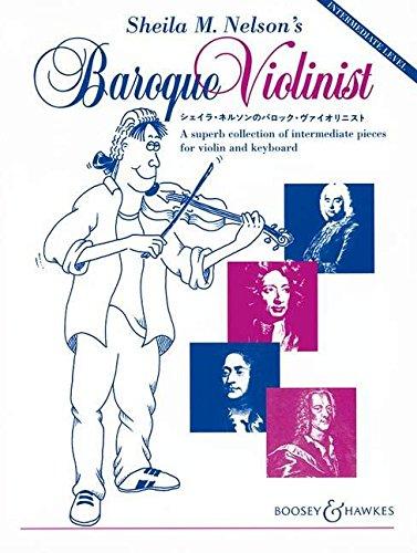 Sheila M. Nelson's Baroque Violinist: Eine wundervolle Sammlung mittelschwerer Stücke. Violine und Klavier.