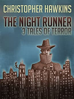 The Night Runner: Three Tales of Terror by [Hawkins, Christopher]