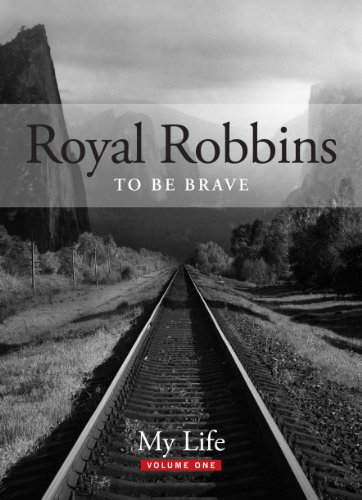 (To Be Brave (My Life: Royal Robbins) )