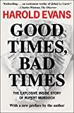 Good Times, Bad Times: The Explosive Inside Story of Rupert Murdoch