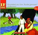 If You Traveled on the Underground Railroad, Ellen Levine, 0833508741