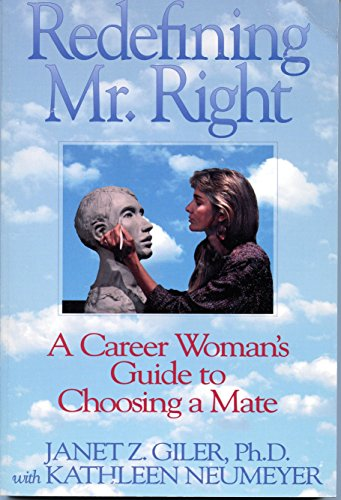 Redefining Mr. Right: A Career Woman's Guide to Choosing a Mate by New Harbinger Pubns Inc