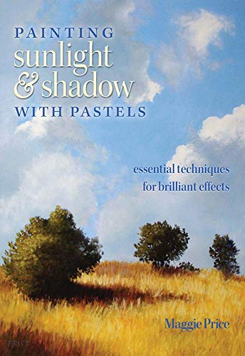 Pastel Shadow - Painting Sunlight and Shadow with Pastels