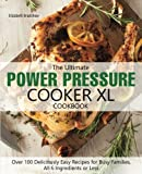 The Ultimate Power Pressure Cooker XL Cookbook: Over 100...