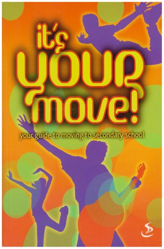 It's Your Move!: Your Guide to Moving to Secondary School